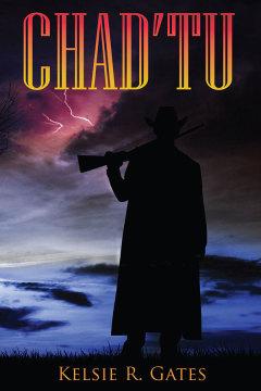 Chad'tu by Kelsie R. Gates