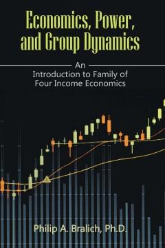 Economics, Power, and Group Dynamics
