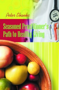 Seasoned Practitioner's Path to Healthy Living
