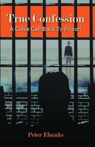 True Confession:  A Close Call Back To Prison