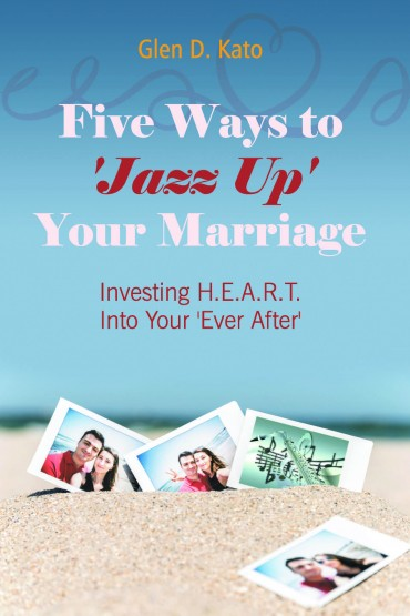 Five Ways to 'Jazz Up' Your Marriage: Investing H.E.A.R.T. Into Your 'Ever After'