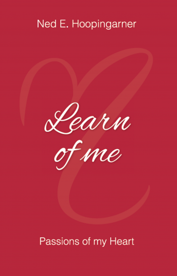 Learn of Me: Passions from my Heart
