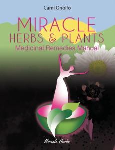 MIRACLE HERBS & PLANTS: Medicinal Recipes Manual