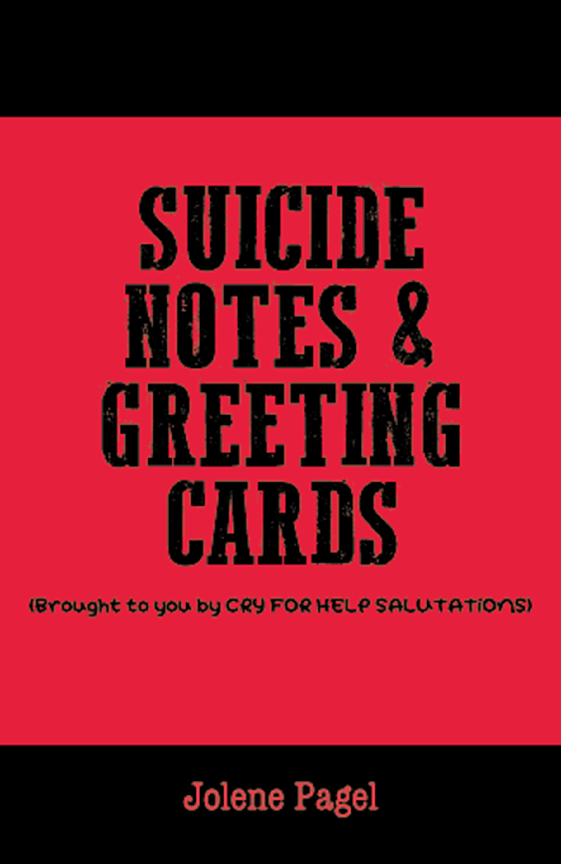 Suicide Notes Greeting Cards Brought To You By Cry For Help