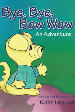 Bye Bye Bow Wow - An Adventure
