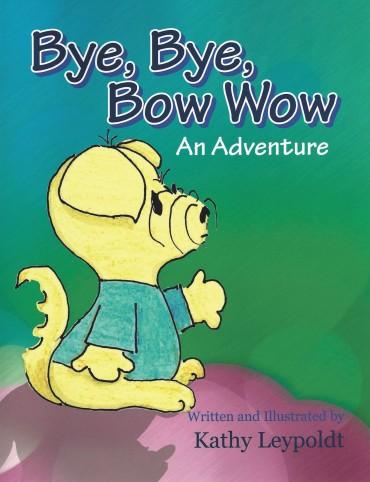 Bye Bye Bow Wow - An Adventure