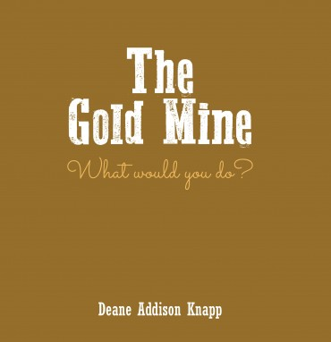 The Gold Mine: What would you do?
