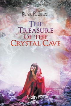 The Treasure of the Crystal Cave: A Fairy Tale