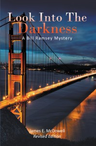 Look Into The Darkness: A Bill Ramsey Mystery
