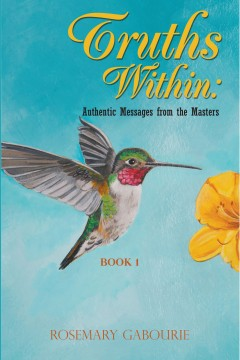 Truths Within: Authentic Messages from the Masters Book 1