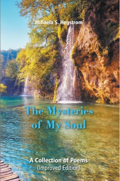 The Mysteries of My Soul: A Collection of Poems