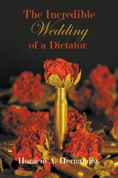 The Incredible Wedding of a Dictator