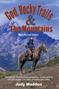 God, Rocky Trails & the Mountains