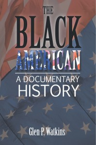 The Black American: A Documentary History