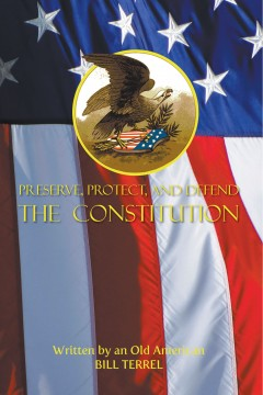 Preserve, Protect, and Defend the Constitution