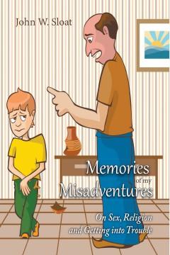 Memories of My Misadventures