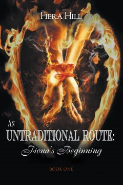 An Untraditional Route: Fiona's Beginning Book One