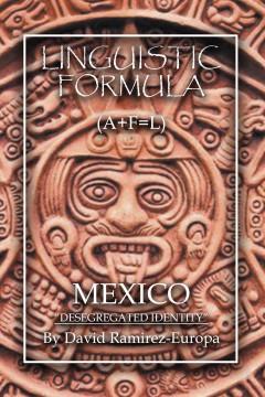 LINGUISTIC FORMULA: A+F=L MEXICO Desegregated Identity