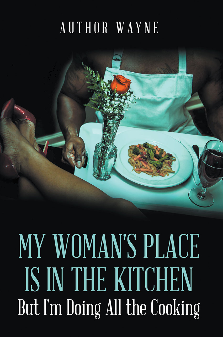 My Womans Place Is In The Kitchen But Im Doing All Cooking