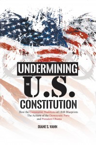 UNDERMINING THE U.S. CONSTITUTION: How the Communist Manifesto of 1848 Blueprints the Actions of the Democratic Party and President Obama Today