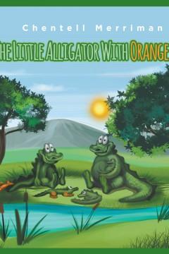 The Little Alligator with Orange Feet