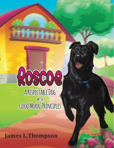 Roscoe: A Respectable Dog with Good Moral Principles