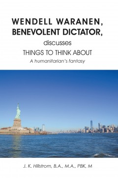Wendell Waranen, Benevolent Dictator, discusses things to think about: A humanitarian's fantasy