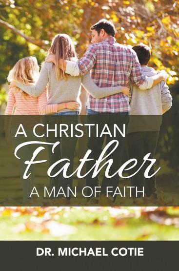 A Christian Father, A Man of Faith