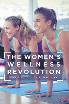Holt On: The Women's Wellness Revolution