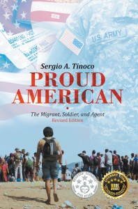 Proud American: The Migrant, Soldier, and Agent: Revised Edition