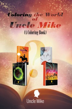 Coloring the World of Uncle Mike (A Coloring Book)