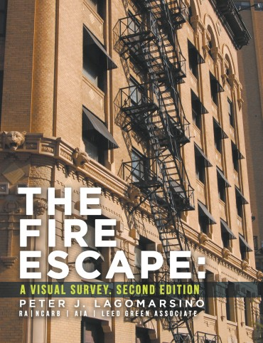 The Fire Escape: A Visual Survey. Second Edition