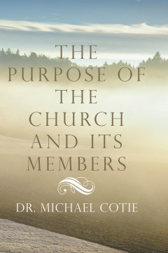 The Purpose of the Church and Its Members