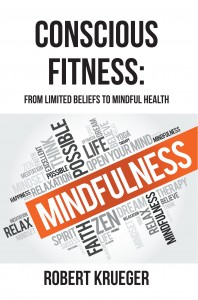 CONSCIOUS FITNESS: From Limited Beliefs To Mindful Health