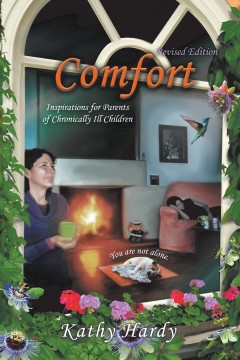 Comfort: Inspirations for Parents of Chronically Ill Children (Revised Edition)