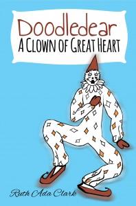 Doodle Dear   A Clown of Great Heart