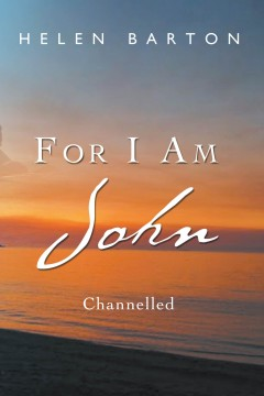 For I am John: Channelled