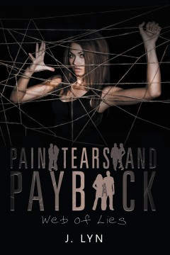 Pain Tears and Payback: Web of Lies