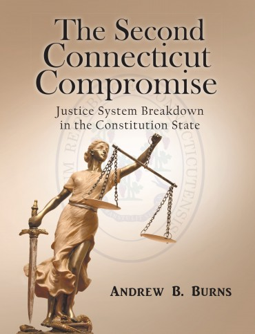The Second Connecticut Compromise: Justice System Breakdown in the Constitution State