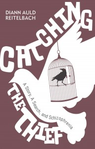 Catching the Thief: A Story, A Search, and Schizophrenia