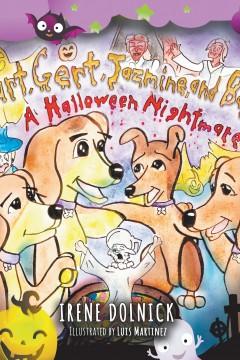 Kurt, Gert, Jazmine, and Bagel: A Halloween Nightmare