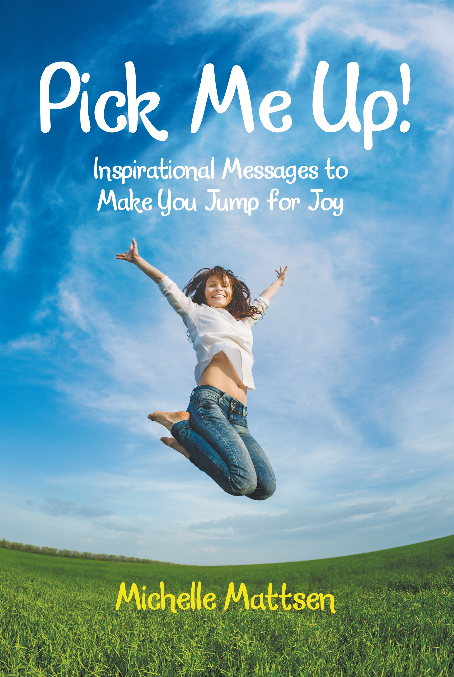 Inspirational Messages Pick Me Up Inspirational Messages To Make You Jump For Joy