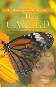 The Called: The Office of a Prophet: My Prophetic Journey