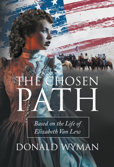 The Chosen Path: Based on the Life of Elizabeth Van Lew