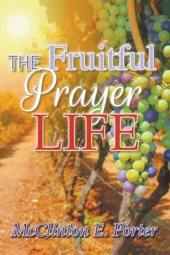 The Fruitful Prayer Life