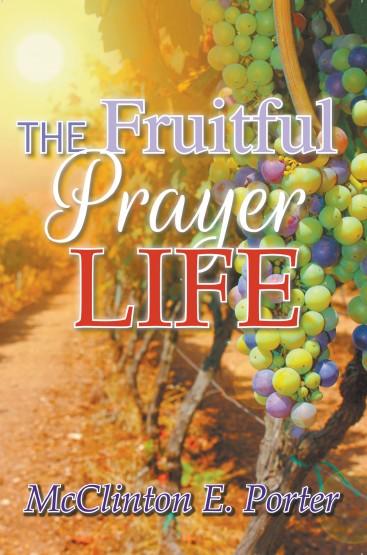 The Fruitful Prayer Life
