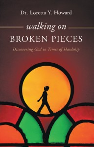 Walking on Broken Pieces: Discovering God in Times of Hardship