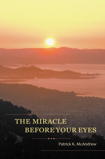 The Miracle Before Your Eyes