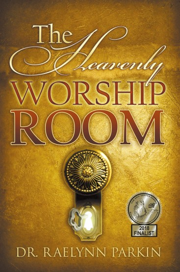 Dr. Raelynn Parkin - The Heavenly Worship Room