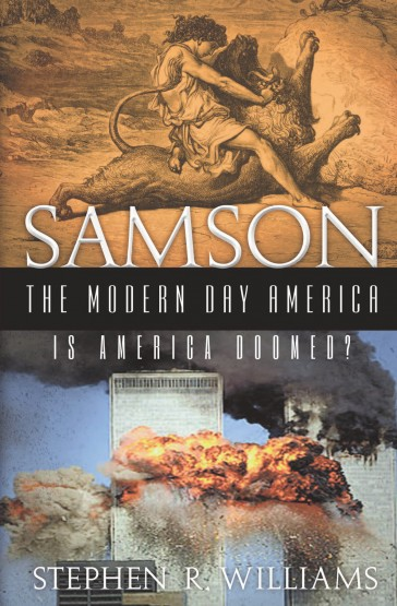 Stephen Ray Williams - Samson The Modern-Day America